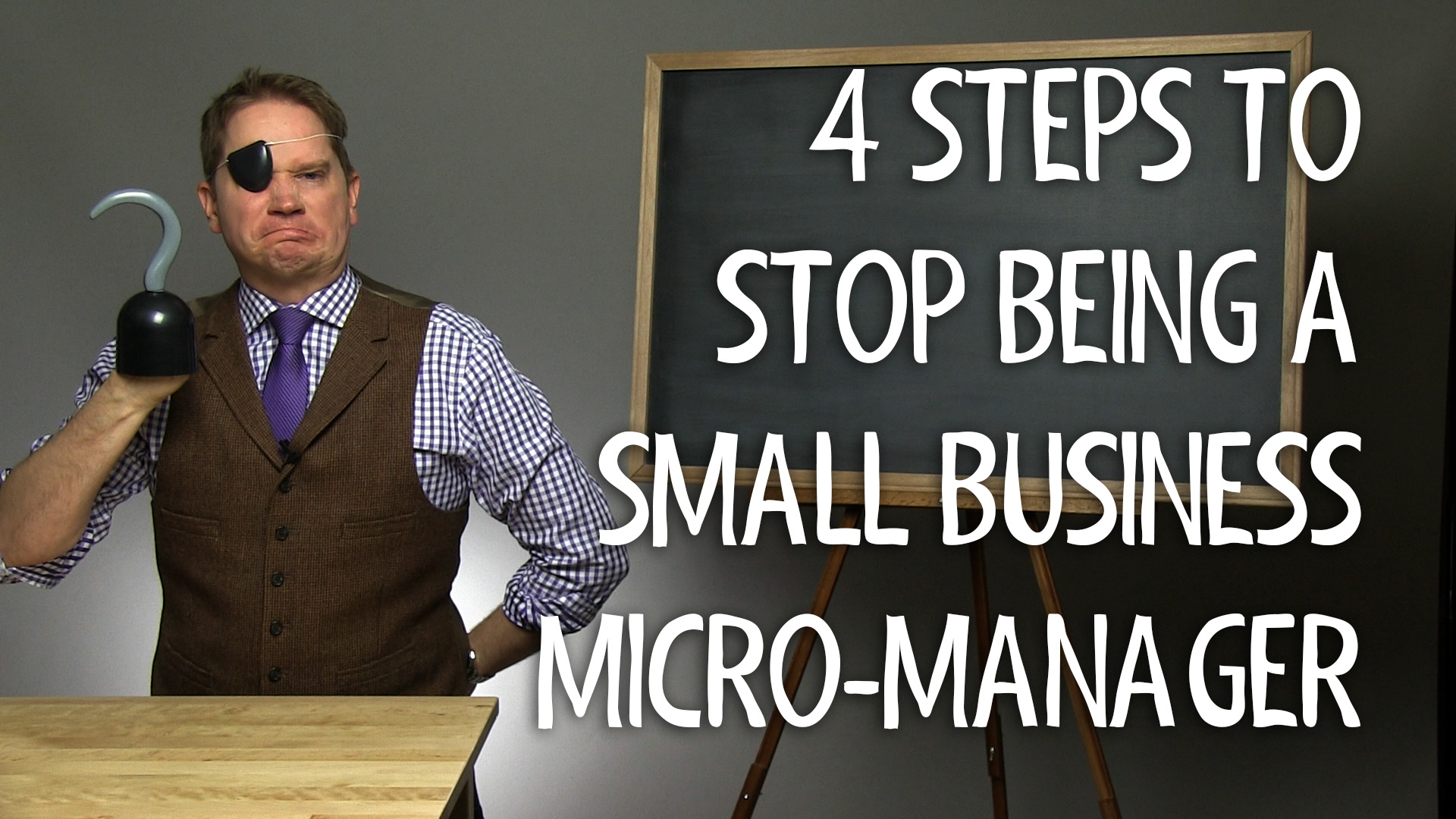 4 Steps to Stop Being a Small Business Micro-Manager – Do's and Don'ts