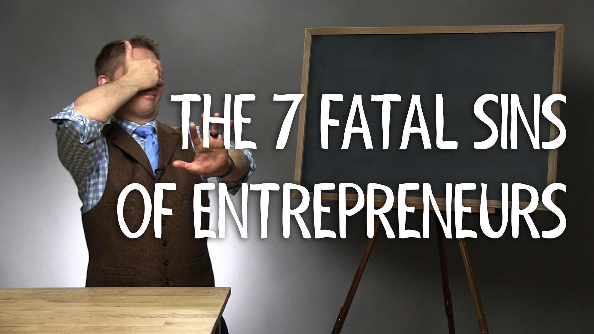 The 7 Fatal Sins of Business Owners – Are you guilty?
