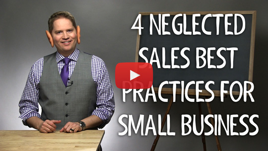 The 4 Neglected Sales Best Practices of Many Small Businesses
