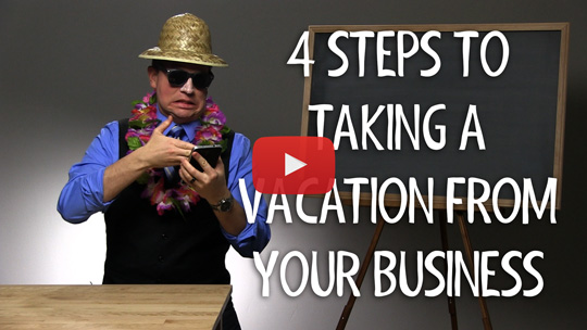 4 Steps to Take a Vacation from Your Business