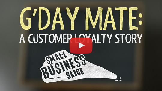 G'Day Mate: A Customer Loyalty Story – Small Business Slice