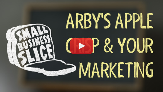 Arby's Apple Crisp: A lesson for small business
