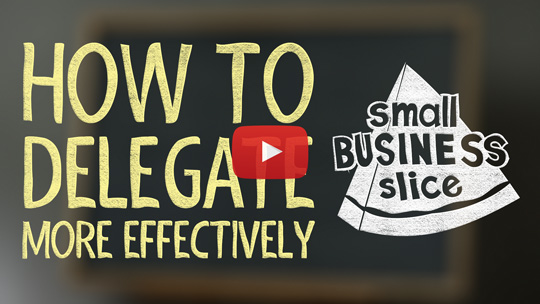 How to Delegate Effectively in a Small Business