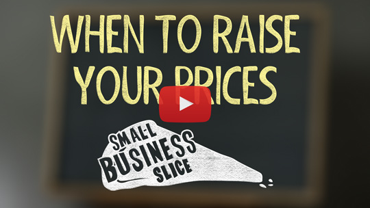When to Raise Prices in a Small Business
