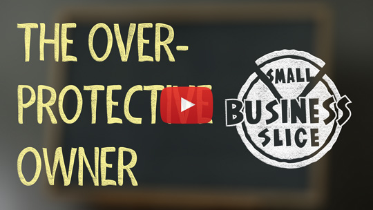 How to Exit Your Small Business and Stop Being Overprotective