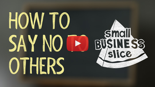 How to Say No to Others: For Business Owners