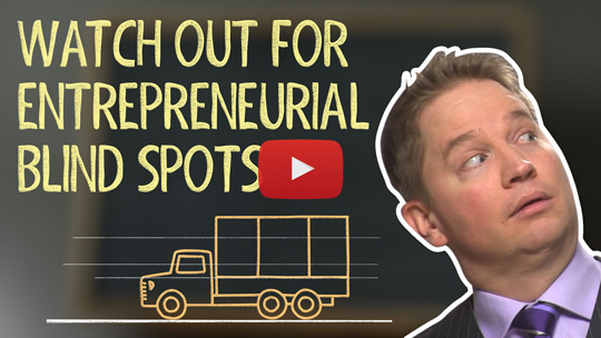How to Prevent Entrepreneurial Blind Spots