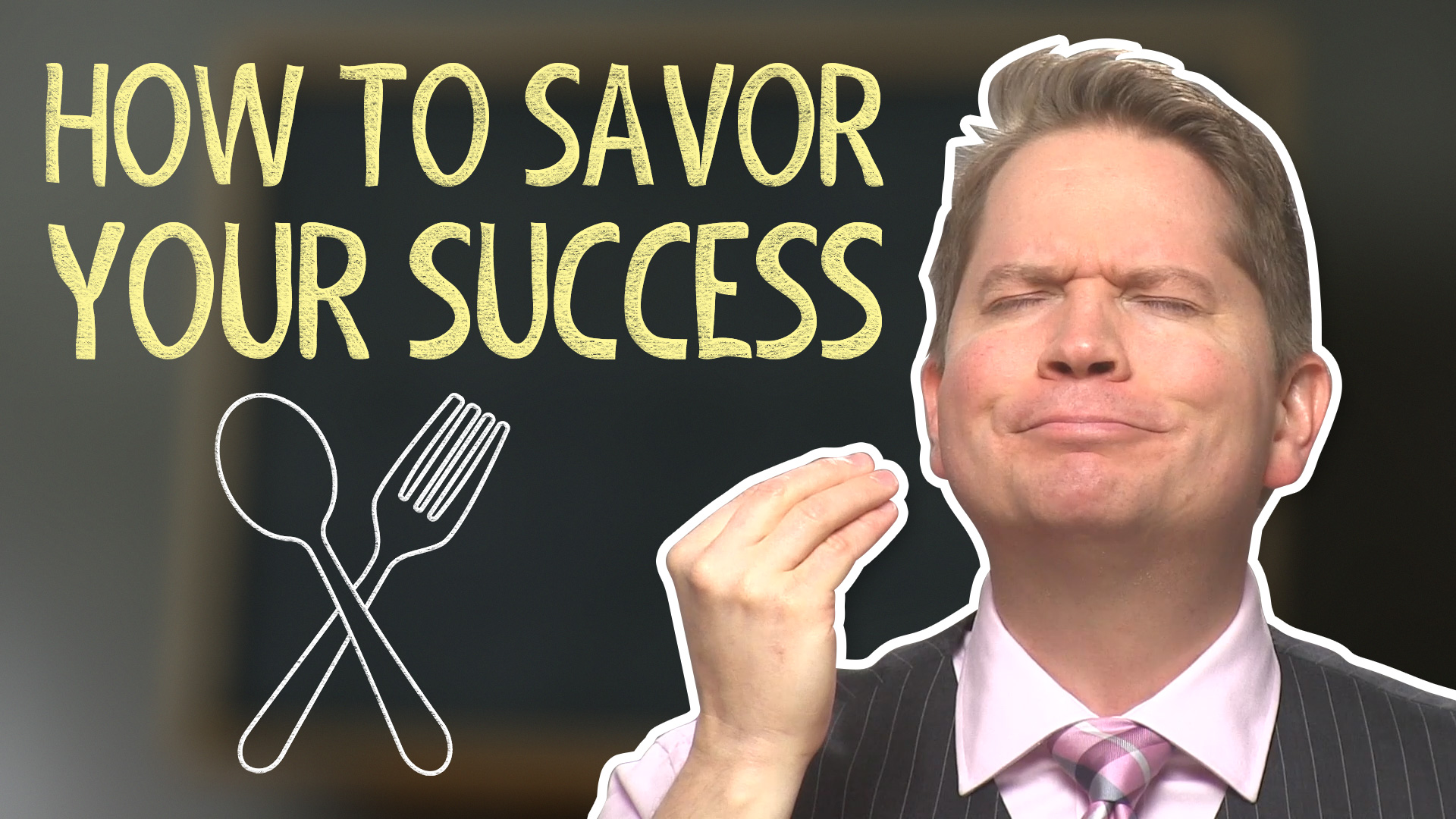 How to Savor Your Success