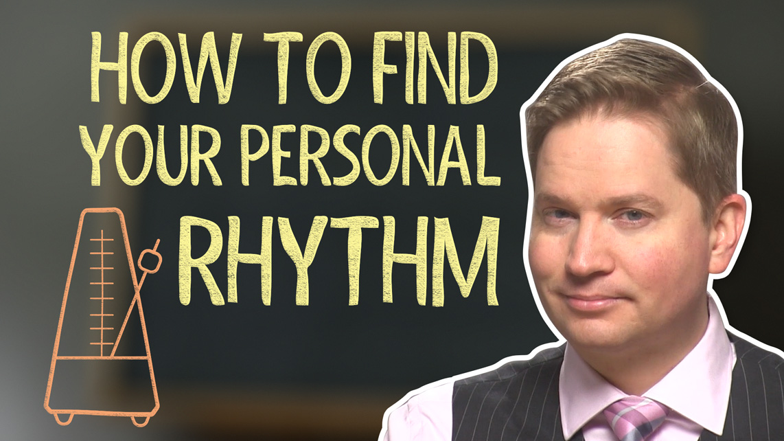 How to Find Your Rhythm and Stick to It!