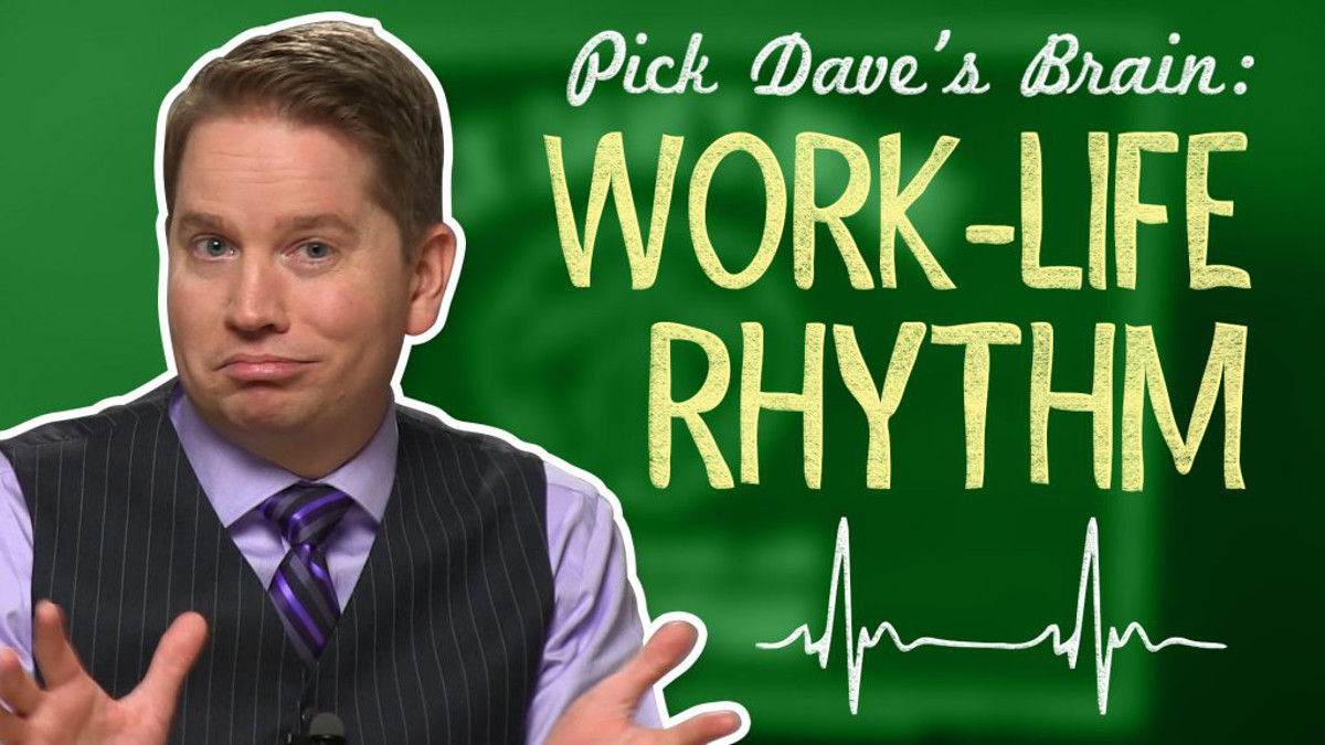 """Why """"Work-Life Balance"""" Is a Misnomer…Probably – Pick Dave's Brain"""