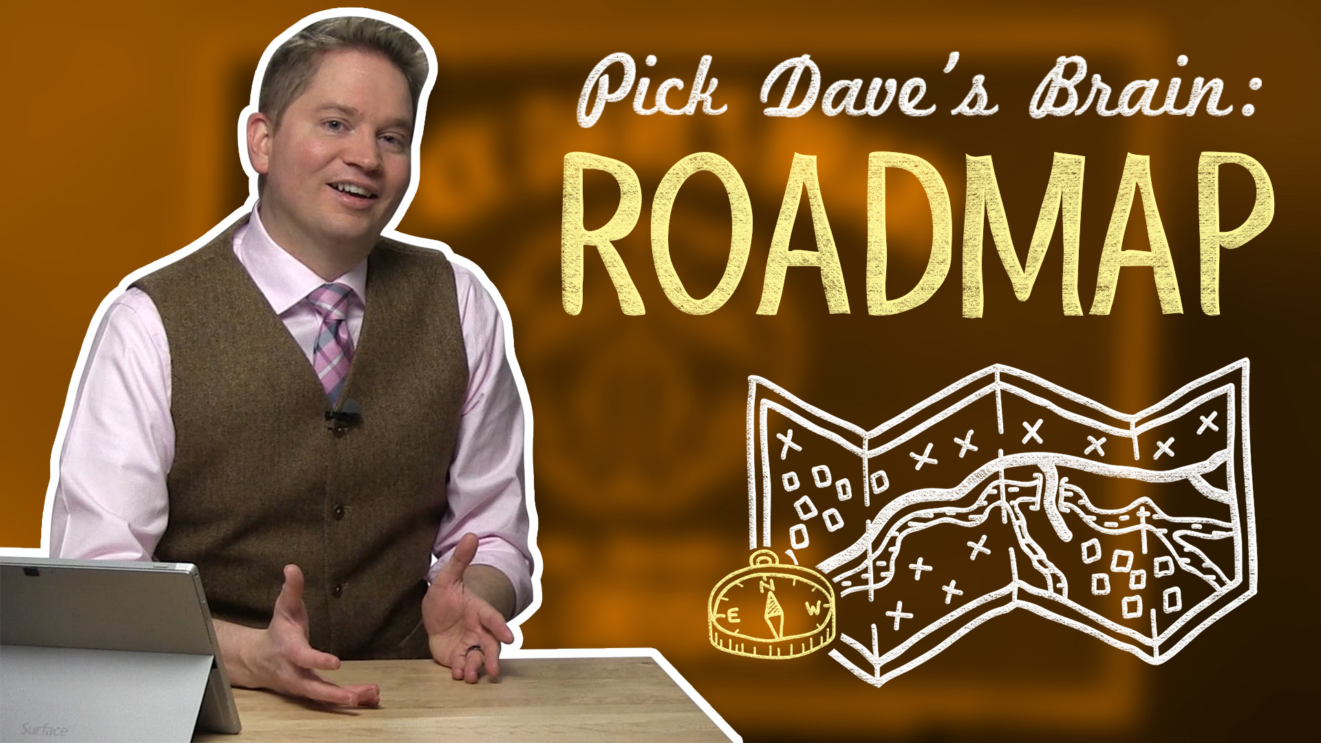 Roadmaps: Where are you going and when will you get there? – Pick Dave's Brain