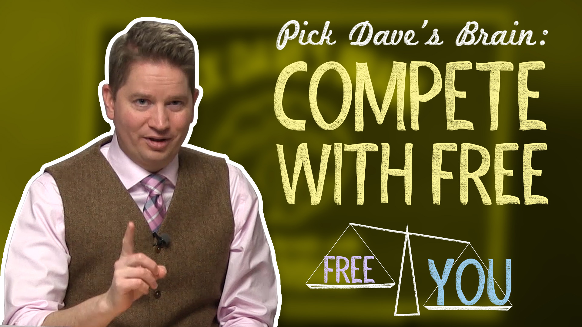"Think ""free"" is more valuable? Think again! – Pick Dave's Brain"