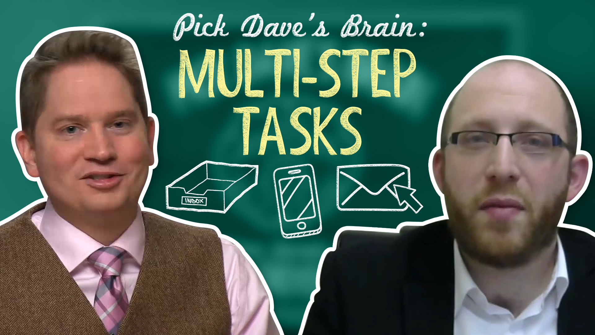 How to Complete a task without rushing…or totally forgetting – Pick Dave's Brain