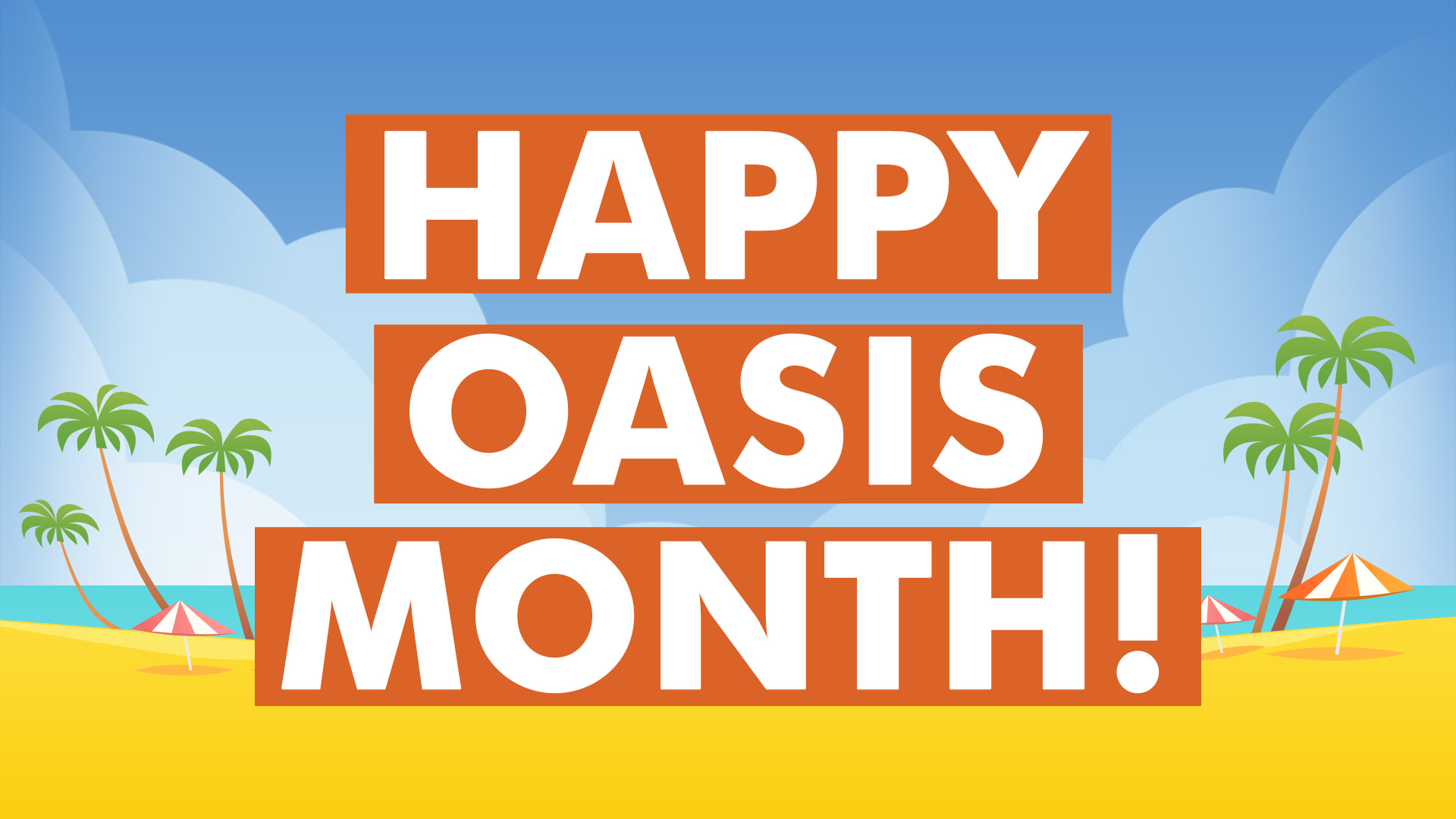 Happy Oasis Month!
