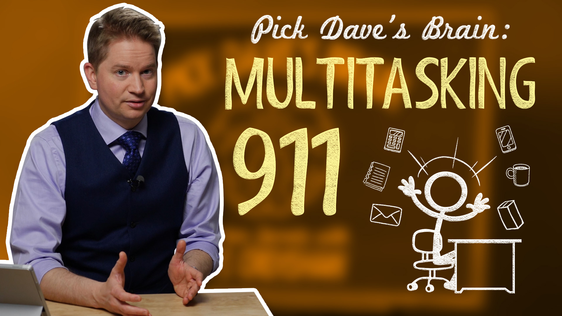 What to do when 'multitasking' is unavoidable – Pick Dave's Brain