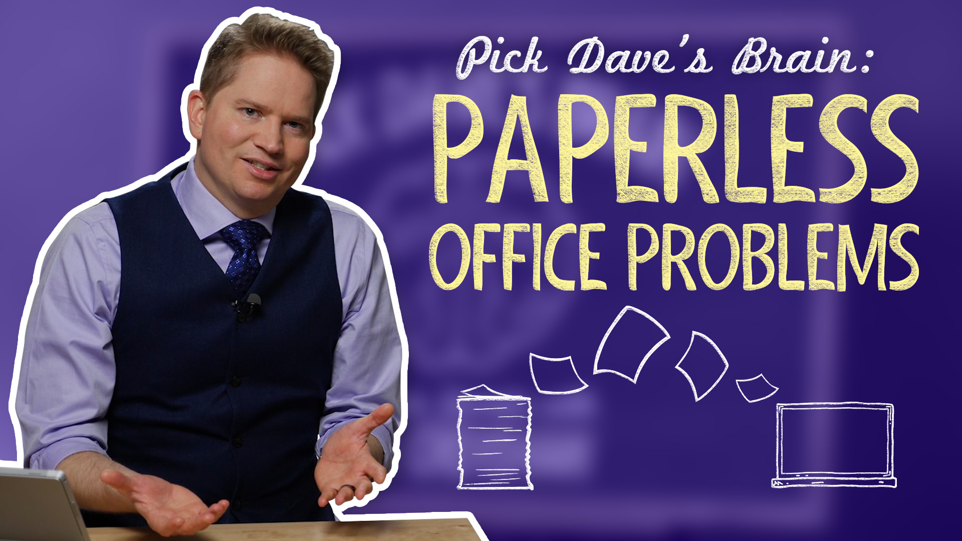 Is your paperless office wasting your time? – Pick Dave's Brain