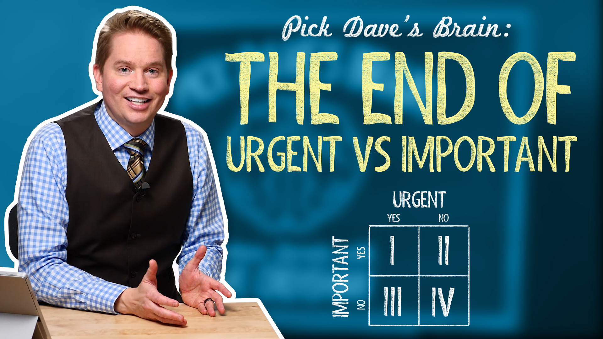 "Why ""urgent"" and ""important"" isn't important anymore – Pick Dave's Brain"