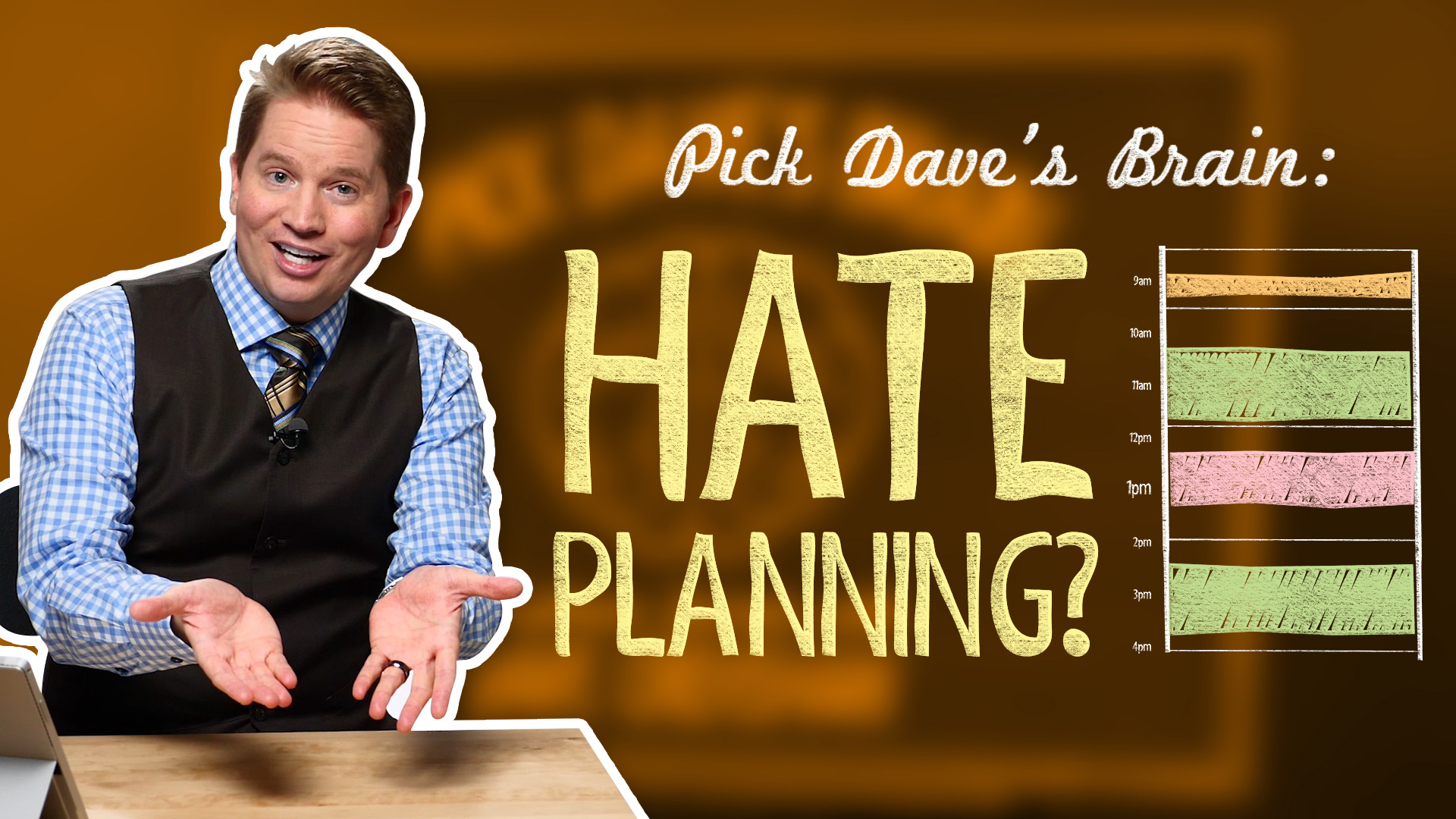 Hate planning? Try these tips. – Pick Dave's Brain
