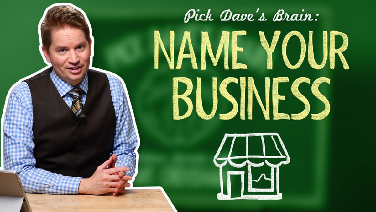 Who should you trust to name your business? – Pick Dave's Brain