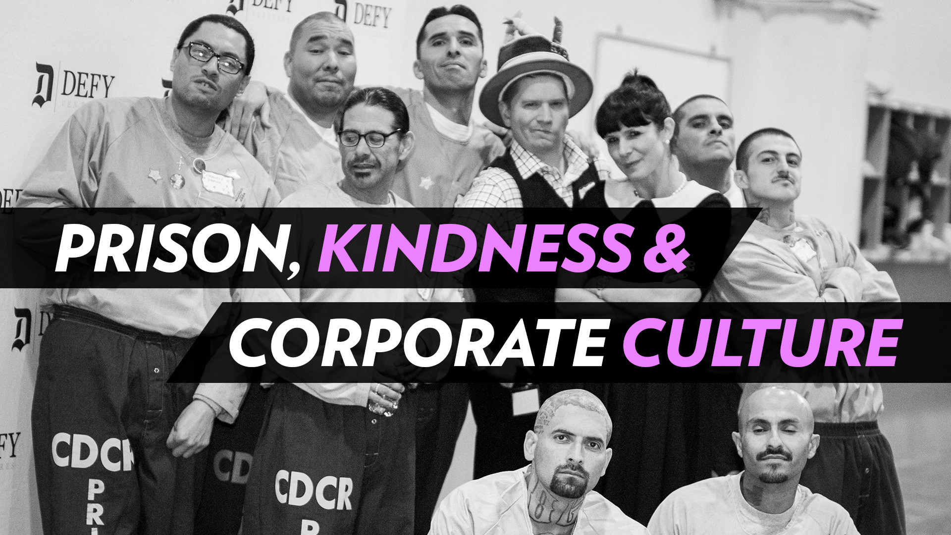 Prison, Kindness, and Corporate Culture