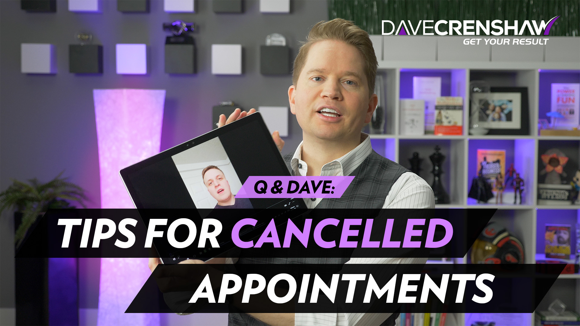 Q & Dave: Tips for cancelled appointments