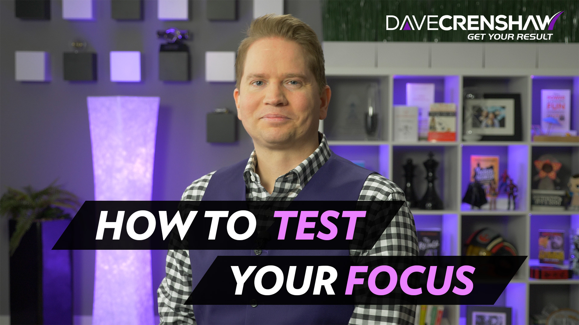 How to Test Your Focus