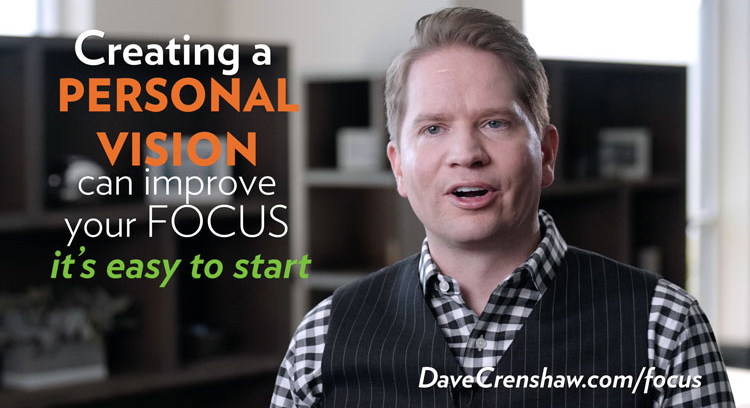 How creating a personal vision can improve your focus