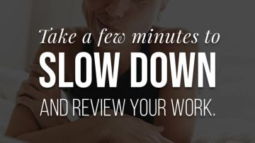 Slow down and review your work to reduce mistakes