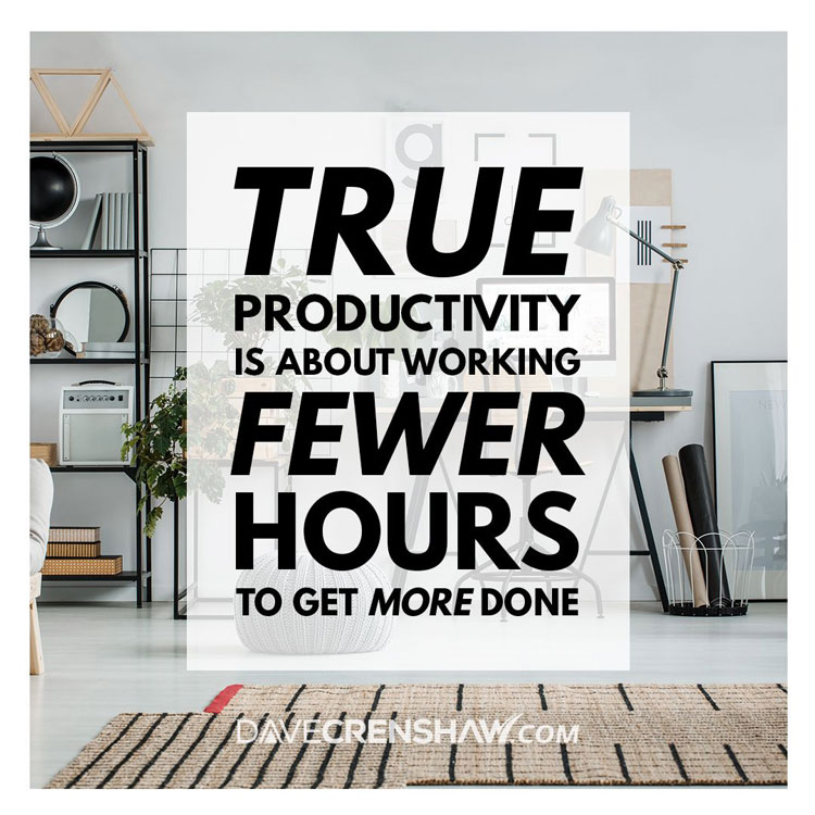 True productivity is about working fewer hours to get more done