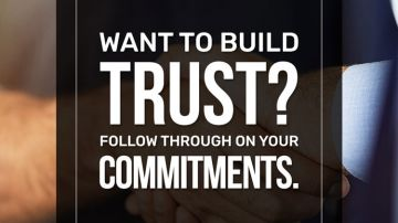 Want to build trust? Follow through on your commitments.
