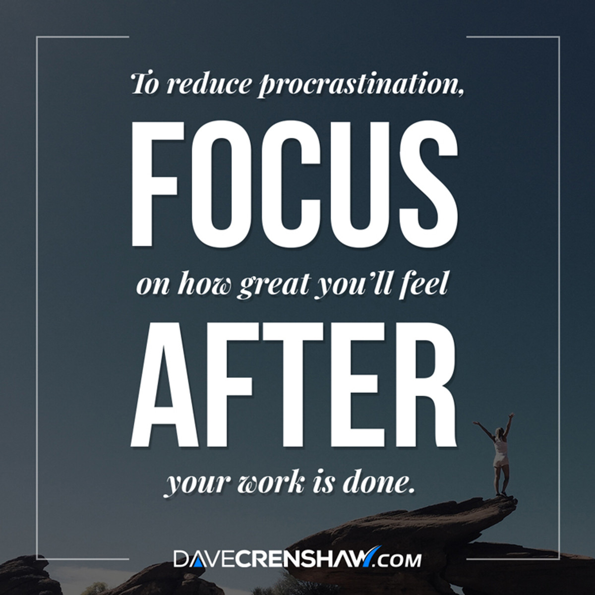 Reduce procrastination by focusing on how great you'll feel afterwards