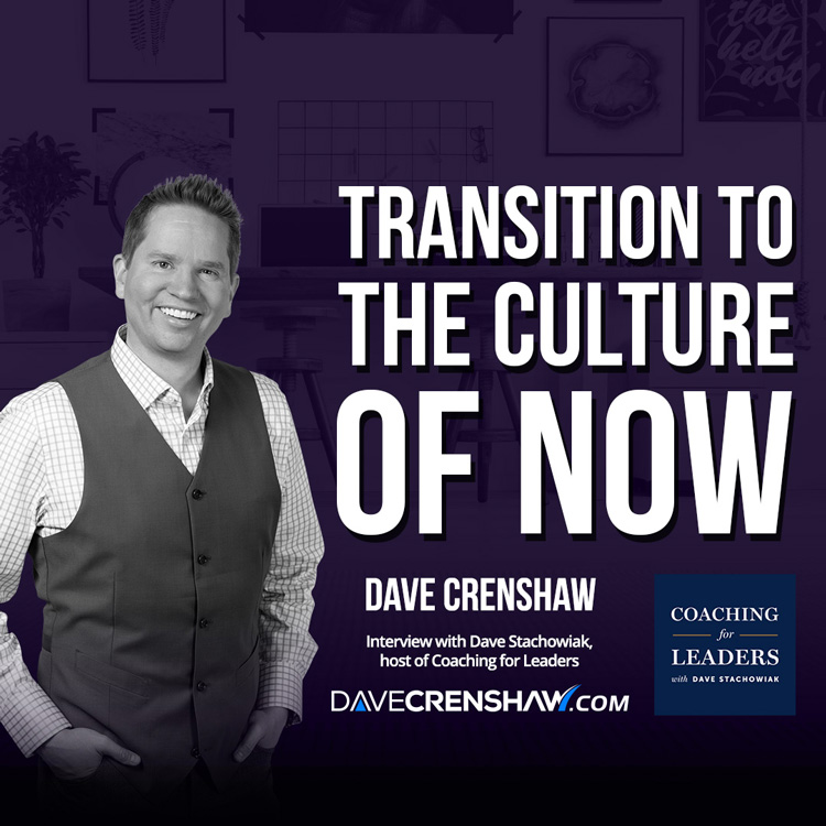 How to transition from the Culture of Now to the Culture of When