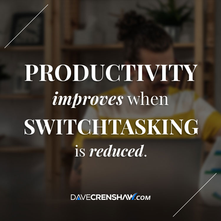 Productivity improves when switchtasking is reduced