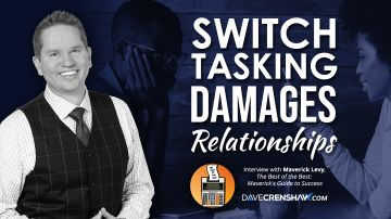 How switchtasking on a person damages your relationship