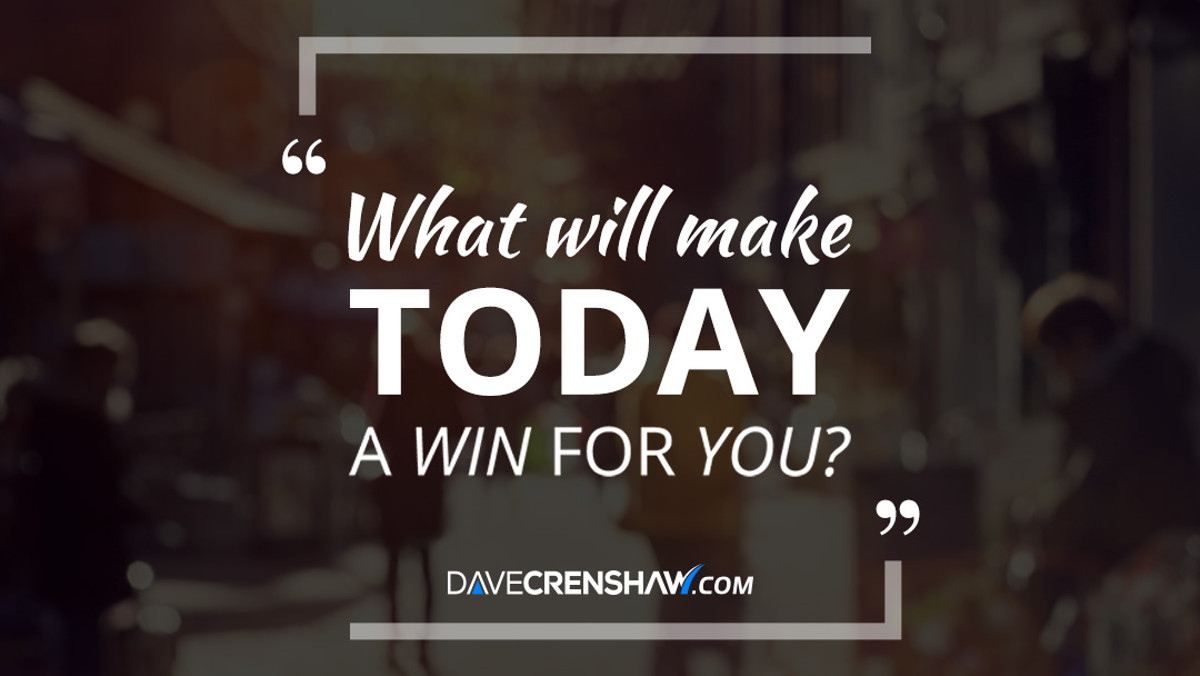 What will make today a win for you?