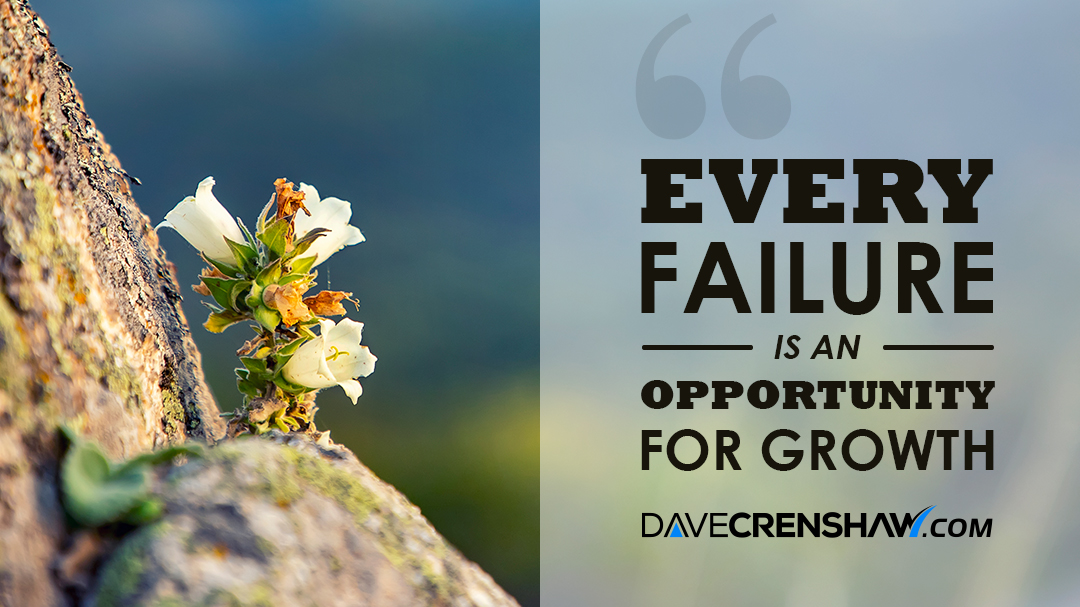 Every failure is an opportunity for growth