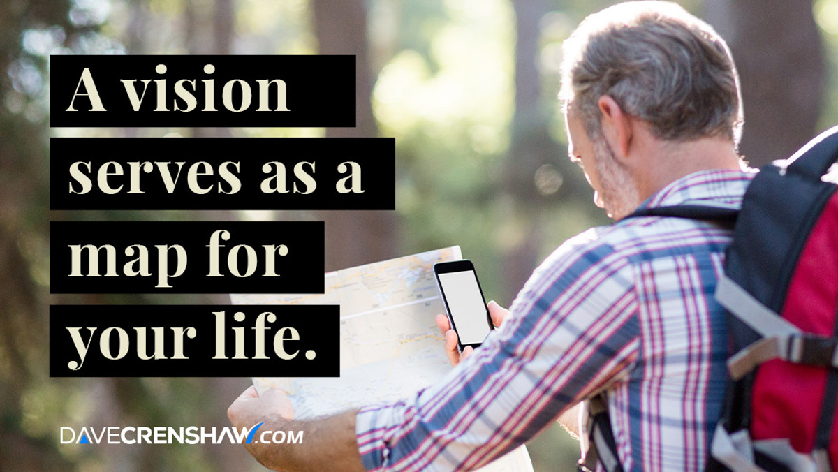 A vision serves as a map for your life