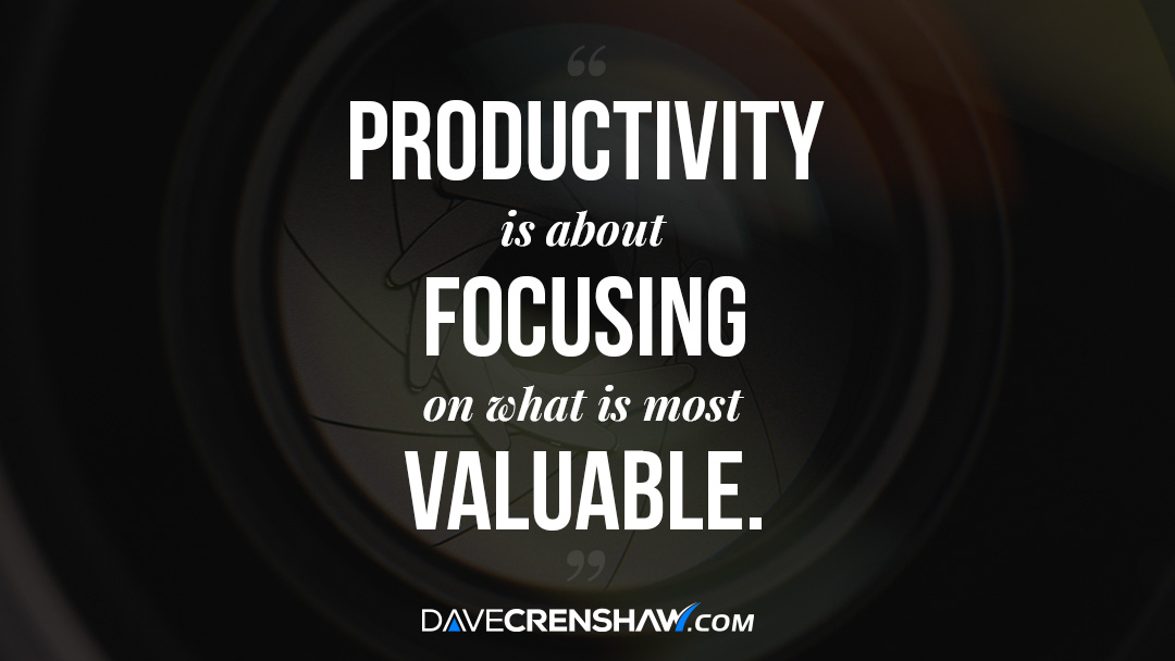 Productivity is about focusing on what is most valuable