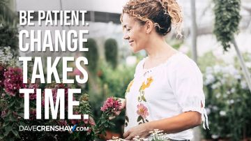 Be patient with yourself. Change takes time.