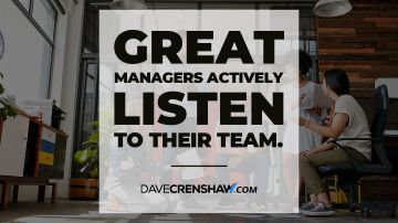 Great managers actively listen to their team